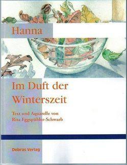 Hanna im Duft der Winterszeit von Eggspühler-Schwarb,  Rita