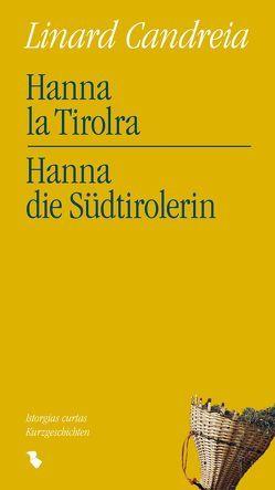 Hanna la Tirolra Hanna die Südtirolerin von Candreia,  Linard