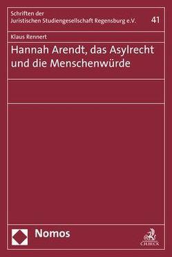Hannah Arendt, das Asylrecht und die Menschenwürde von Rennert,  Klaus