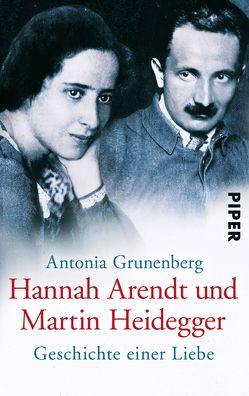 Hannah Arendt und Martin Heidegger von Grunenberg,  Antonia