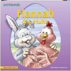 Hannah das Huhn von Frey,  Stephan, Weber,  Sämi