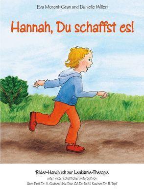 Hannah, Du schaffst es! von Morent-Gran,  Eva, Willert,  Danielle