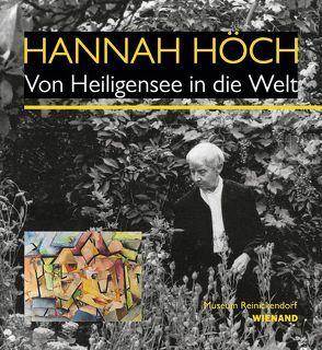 Hannah Höch. Von Heiligensee in die Welt von Burmeister,  Ralf, Gerner,  Cornelia, Hille,  Karoline, Kittner,  Alma-Elisa