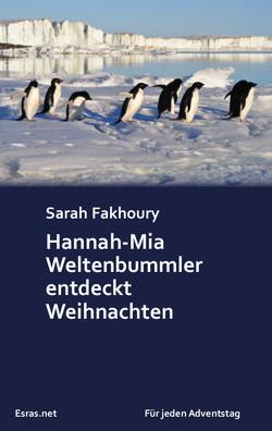 Hannah-Mia Weltenbummler entdeckt Weihnachten von Fakhoury,  Sarah