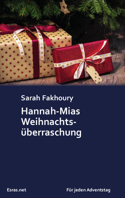 Hannah-Mias Weihnachtsüberraschung von Fakhoury,  Sarah