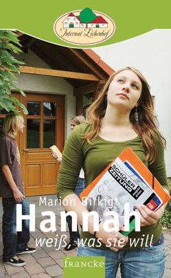Hannah weiß, was sie will von Birkigt,  Marion