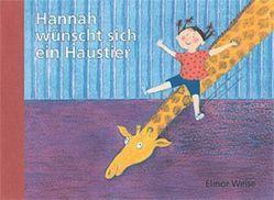 Hannah wünscht sich ein Haustier von Weise,  Elinor