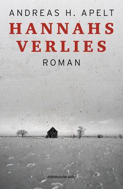 Hannahs Verlies von Apelt,  Andreas H