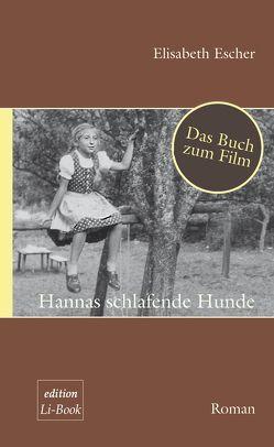 Hannas schlafende Hunde von Escher,  Elisabeth