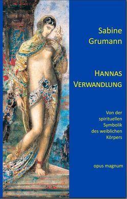 Hannas Verwandlung von Grumann,  Sabine