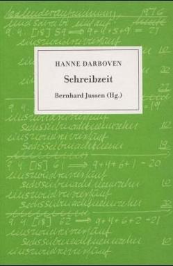 Hanne Darboven – Schreibzeit von Busche,  Ernst A, Haverkamp,  Anselm, Jussen,  Bernhard, Oexle,  Otto G