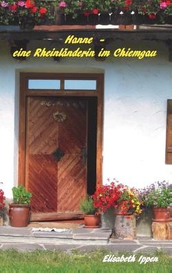 Hanne – eine Rheinländerin im Chiemgau von Ippen,  Elisabeth