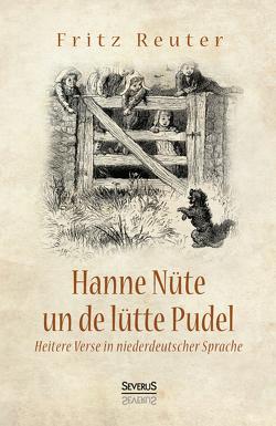 Hanne Nüte un de lütte Pudel von Reuter,  Fritz