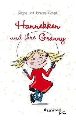 Hannekken und ihre Granny von Richert,  Regine und Johanna
