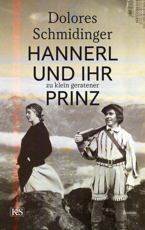 Hannerl und ihr zu klein geratener Prinz von Schmidinger,  Dolores