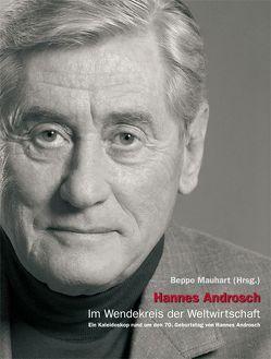 Hannes Androsch – Im Wendekreis der Weltwirtschaft von Mauhart,  Beppo