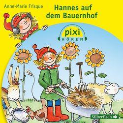 Hannes auf dem Bauernhof von Frisque,  Anne-Marie, Kreye,  Walter