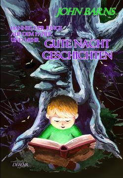 Hannes, der Junge auf dem Papier und mehr Gute Nacht Geschichten von Barns,  John, DeBehr,  Verlag