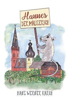 Hannes der Mäuserich von Karch,  Hans Werner