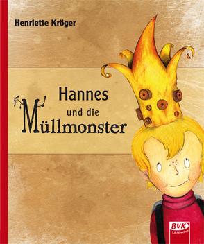 Hannes und die Müllmonster von Kröger,  Henriette