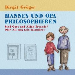 Hannes und Opa philosophieren – Sind Gott und Allah Freunde? von Gröger,  Birgit