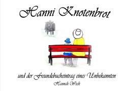 Hanni Knotenbrot und der Freundebucheintrag eines Unbekannten von Weck,  Hannah