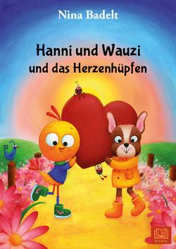 Hanni und Wauzi und das Herzenhüpfen von Badelt,  Nina, Verschoore de la Houssaije,  Claske