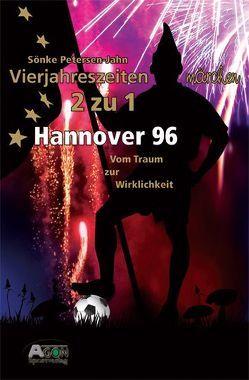 Hannover 96 – vom Traum zur Wirklichkeit von Petersen-Jahn,  Sönke
