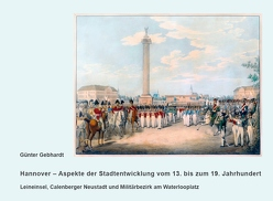 Hannover – Aspekte der Stadtentwicklung vom 13. bis zum 19. Jahrhundert von Gebhardt,  Günter