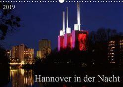 Hannover in der Nacht (Wandkalender 2019 DIN A3 quer) von SchnelleWelten