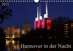 Hannover in der Nacht (Wandkalender 2021 DIN A4 quer) von SchnelleWelten