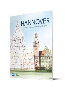 Hannover – Punkt zu Punkt durch Stadt und Region