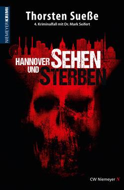 Hannover sehen und sterben von Sueße,  Thorsten