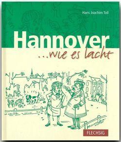 Hannover … wie es lacht von Toll,  Hans J