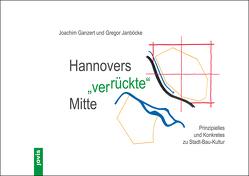 """Hannovers """"ver-rückte"""" Mitte von Ganzert,  Joachim, Janböcke,  Gregor"""