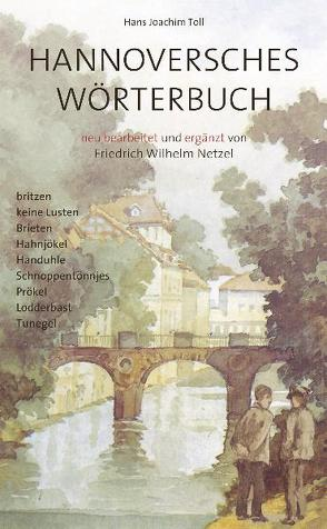 Hannoversches Wörterbuch von Netzel,  Friedrich W, Toll,  Hans J