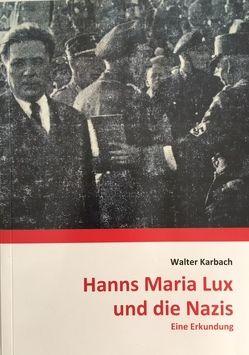 Hanns Maria Lux und die Nazis von Karbach,  Walter