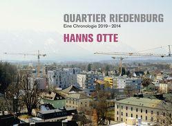 Hanns Otte. Quartier Riedenburg. Eine Chronologie 2019 – 2014 von Höllbacher,  Roman, Otte,  Hanns