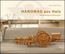 HANOMAG aus Holz von Görg,  Horst-Dieter