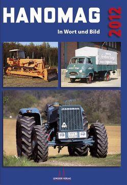 HANOMAG in Wort und Bild von Asche,  Andreas, Görg,  Horst-Dieter