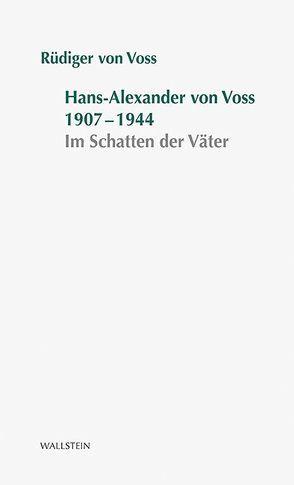 Hans-Alexander von Voss 1907-1944 von Voss,  Rüdiger von