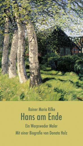 Hans am Ende von Holz,  Donata, Rilke,  Rainer Maria