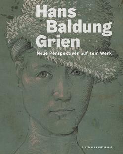 Hans Baldung Grien von Jacob-Friesen,  Holger, Jehle,  Oliver