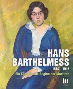 Hans Barthelmeß 1887 – 1916. Ein Künstler am Beginn der Moderne von Heunoske,  Werner, Lehmann,  Gertraud