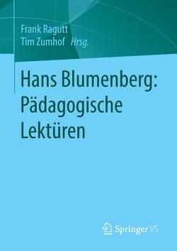 Hans Blumenberg: Pädagogische Lektüren von Ragutt,  Frank, Zumhof,  Tim