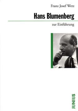 Hans Blumenberg zur Einführung von Wetz,  Franz Josef
