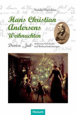 Hans Christian Andersens Weihnachten von Hinrichsen,  Torkild