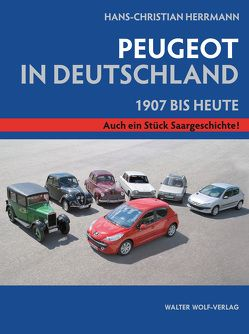 Hans-Christian Herrmann: Peugeot in Deutschland. von Herrmann,  Hans-Christian