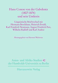 Hans Conon von der Gabelentz (1807-1874) und sein Umkreis von Walravens,  Hartmut