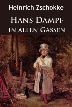 Hans Dampf in allen Gassen von Zschokke,  Heinrich